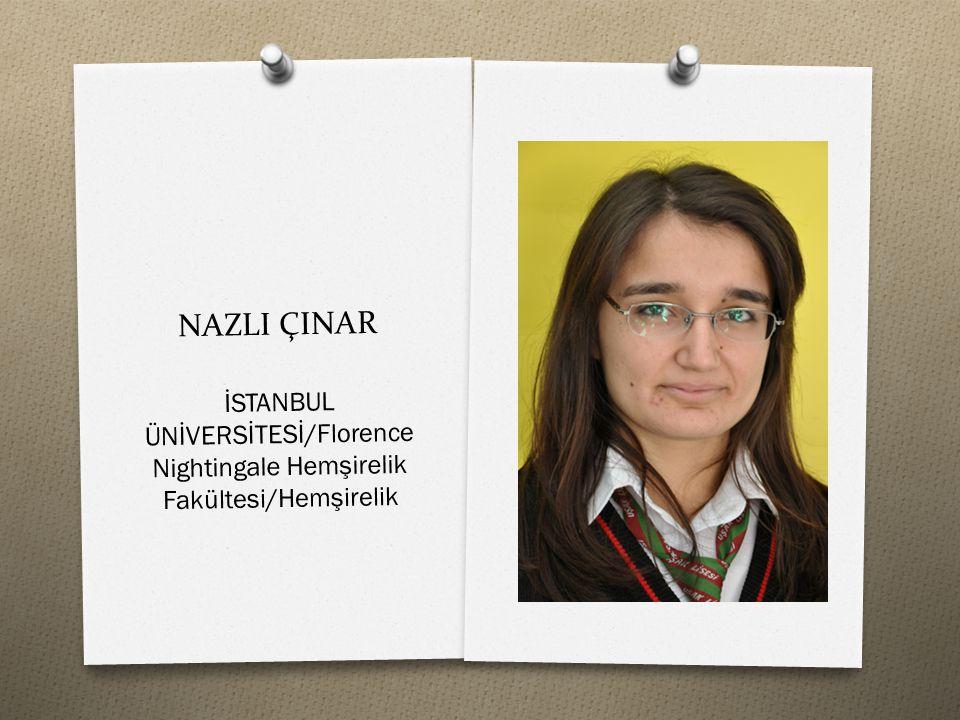NAZLI ÇINAR İSTANBUL ÜNİVERSİTESİ/Florence Nightingale Hemşirelik Fakültesi/Hemşirelik