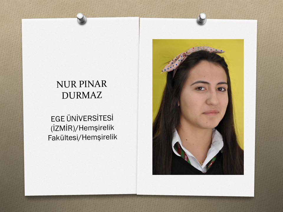 NUR PINAR DURMAZ EGE ÜNİVERSİTESİ (İZMİR)/Hemşirelik Fakültesi/Hemşirelik