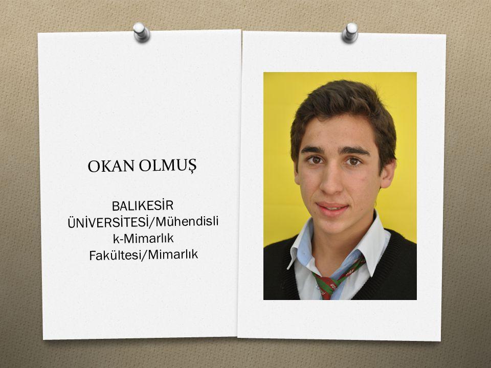 OKAN OLMUŞ BALIKESİR ÜNİVERSİTESİ/Mühendisli k-Mimarlık Fakültesi/Mimarlık