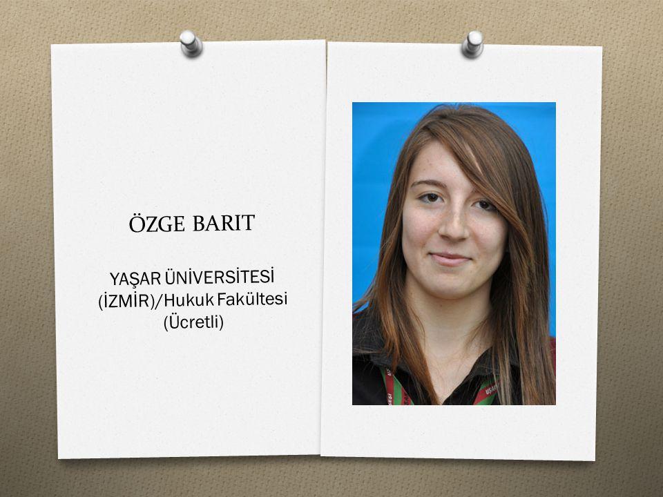 ÖZGE BARIT YAŞAR ÜNİVERSİTESİ (İZMİR)/Hukuk Fakültesi (Ücretli)