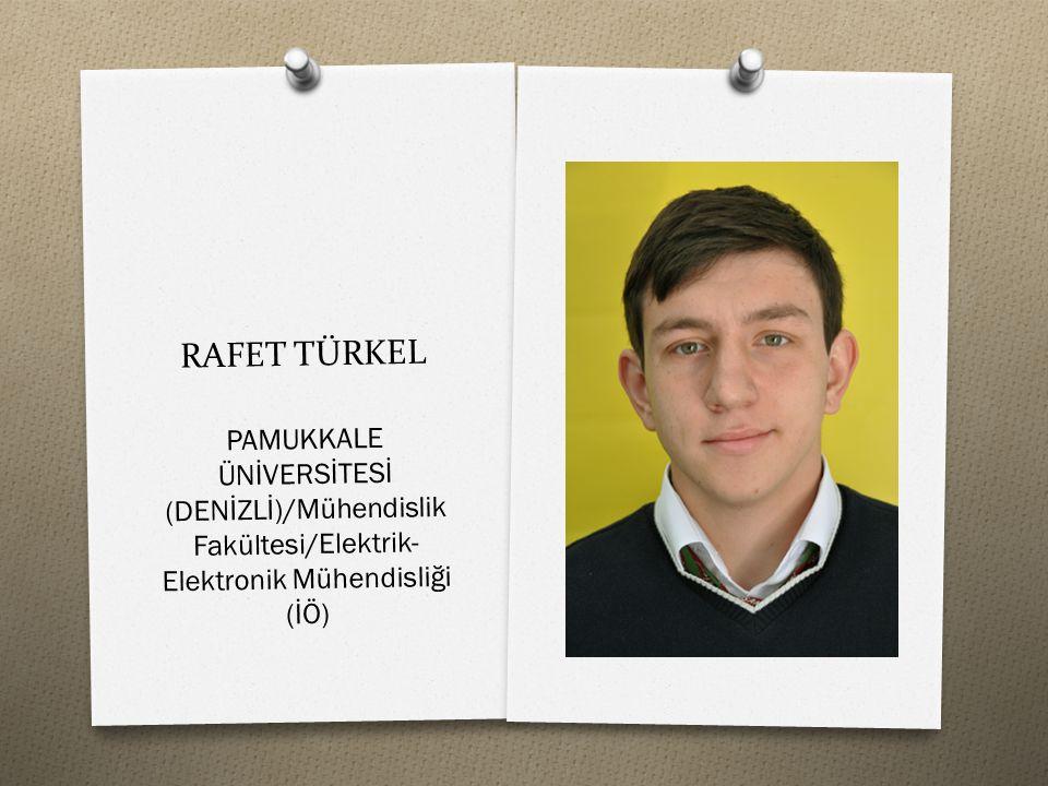 RAFET TÜRKEL PAMUKKALE ÜNİVERSİTESİ (DENİZLİ)/Mühendislik Fakültesi/Elektrik- Elektronik Mühendisliği (İÖ)