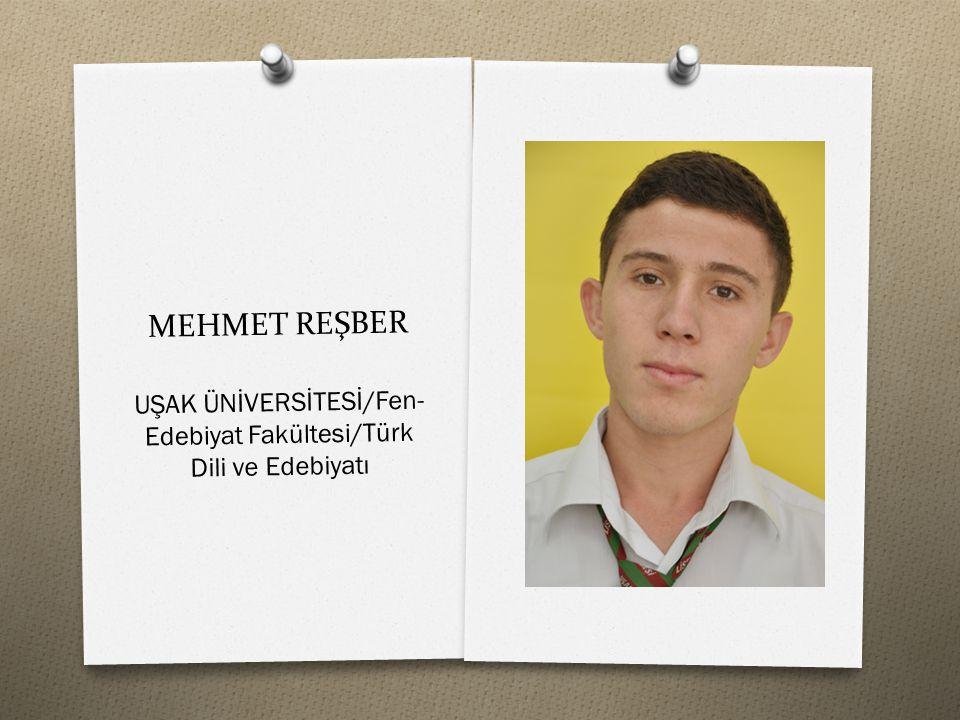 MEHMET REŞBER UŞAK ÜNİVERSİTESİ/Fen- Edebiyat Fakültesi/Türk Dili ve Edebiyatı