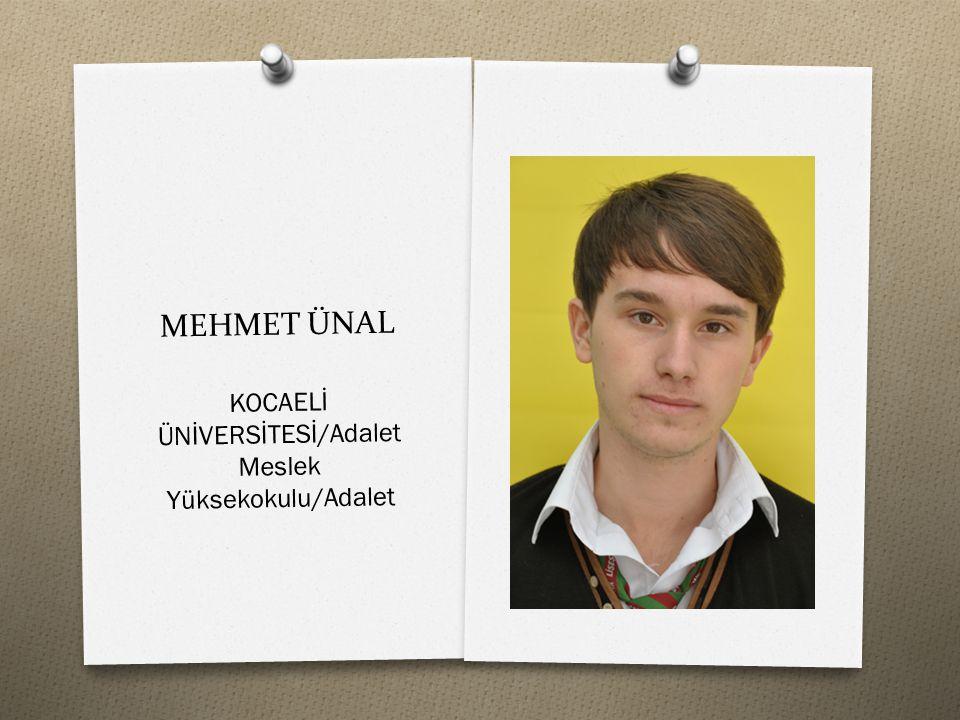 MEHMET ÜNAL KOCAELİ ÜNİVERSİTESİ/Adalet Meslek Yüksekokulu/Adalet