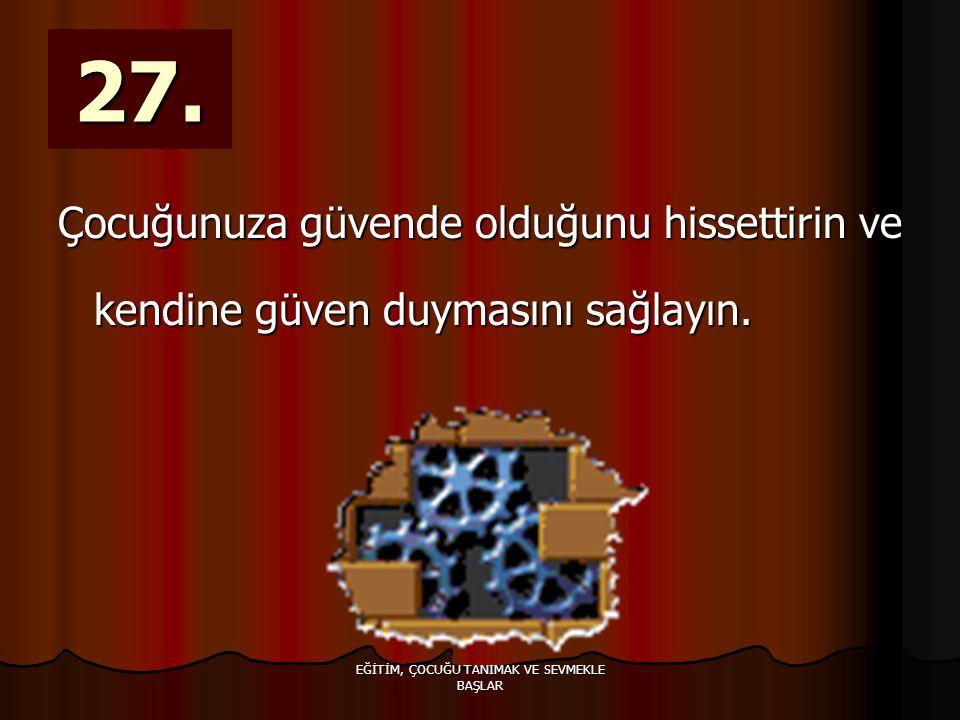 EĞİTİM, ÇOCUĞU TANIMAK VE SEVMEKLE BAŞLAR 27.