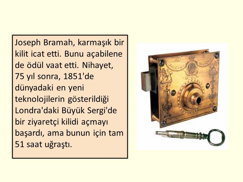 Joseph Bramah, karmaşık bir kilit icat etti.Bunu açabilene de ödül vaat etti.
