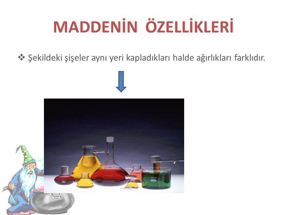 MADDENİN ÖZELLİKLERİ  Maddelerin ağırlıkları ve biçimi belirgin özellikleridir.  Maddeleri ayırt edebilmek için bu özelliklerinden yararlanılır.  H