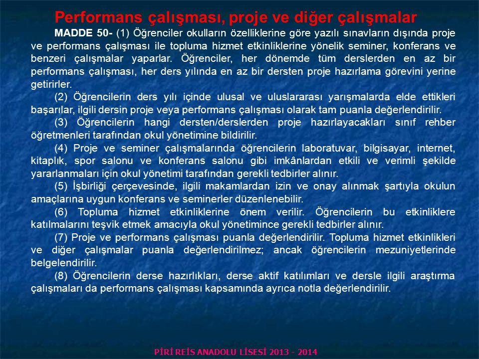 MAHMUTLAR ŞÜKRÜ KAPTANOĞLU LİSESİ 2012-2013 Ölçme ve değerlendirme sonuçlarının duyurulması MADDE 49- (1) Öğretmenler sınav, performans çalışması ve p