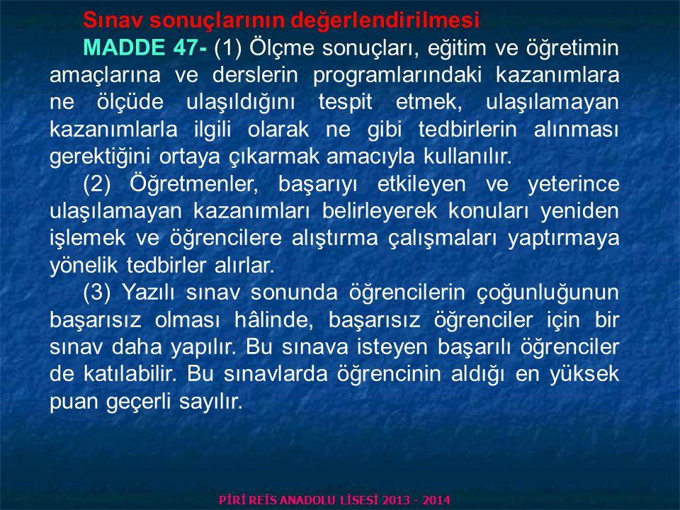 PİRİ REİS ANADOLU LİSESİ 2013 - 2014 Beceri sınavı MADDE 46- (1) İşletmelerde mesleki eğitim gören öğrenciler, beceri eğitiminin değerlendirilmesi ama