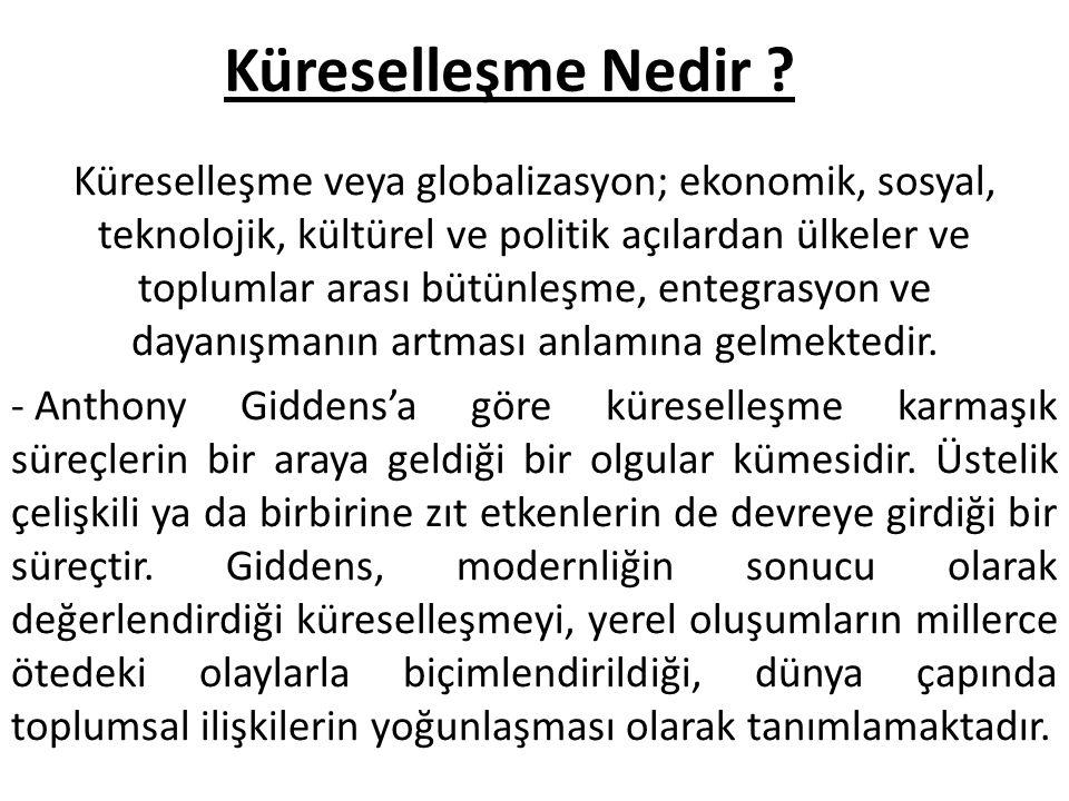 Küreselleşme veya globalizasyon; ekonomik, sosyal, teknolojik, kültürel ve politik açılardan ülkeler ve toplumlar arası bütünleşme, entegrasyon ve day