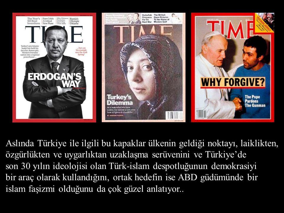 Aslında Türkiye ile ilgili bu kapaklar ülkenin geldiği noktayı, laiklikten, özgürlükten ve uygarlıktan uzaklaşma serüvenini ve Türkiye'de son 30 yılın ideolojisi olan Türk-islam despotluğunun demokrasiyi bir araç olarak kullandığını, ortak hedefin ise ABD güdümünde bir islam faşizmi olduğunu da çok güzel anlatıyor..
