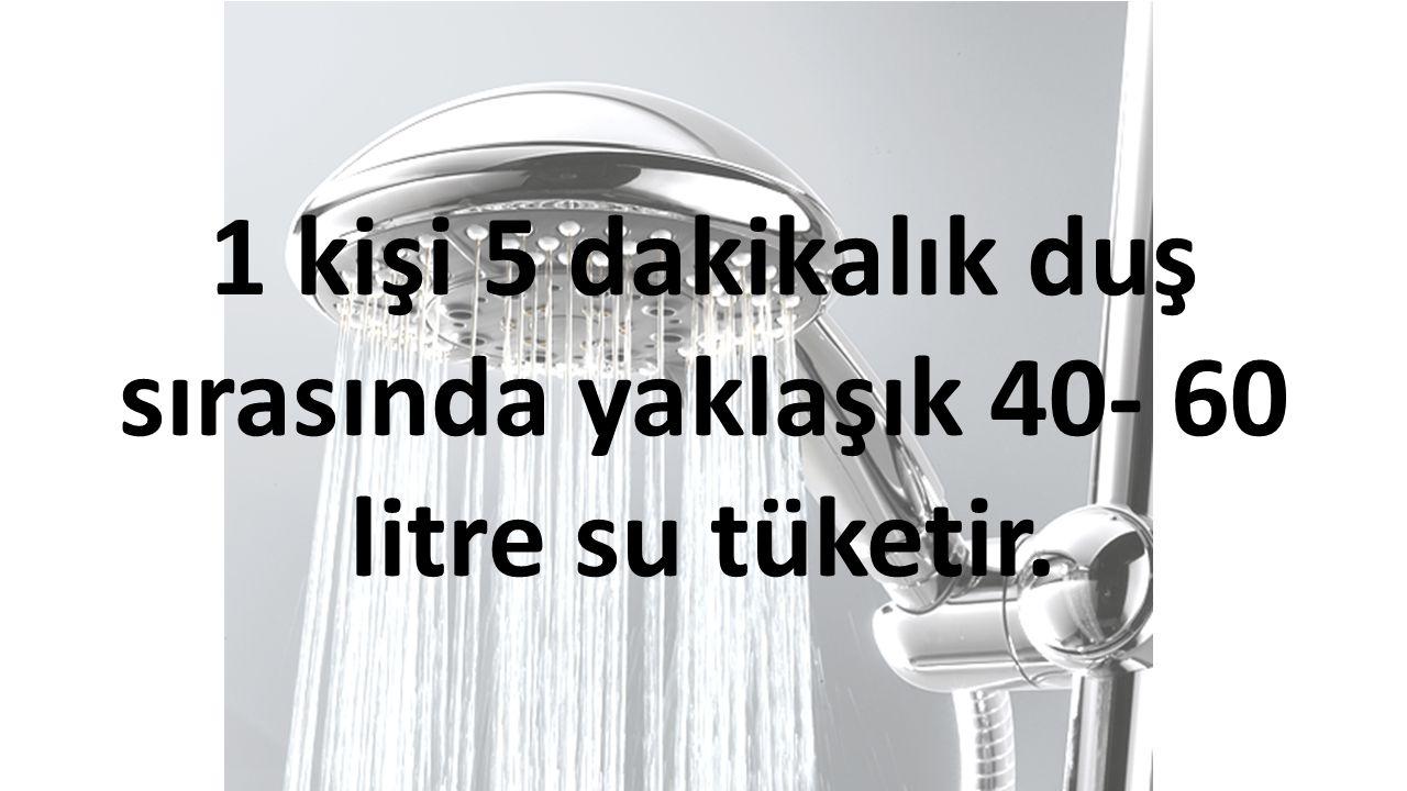 Diş fırçalarken musluğu AÇIK bıraktığımızda dakikada ortalama 6 litre su harcanır.