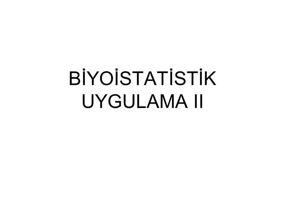 BİYOİSTATİSTİK UYGULAMA II