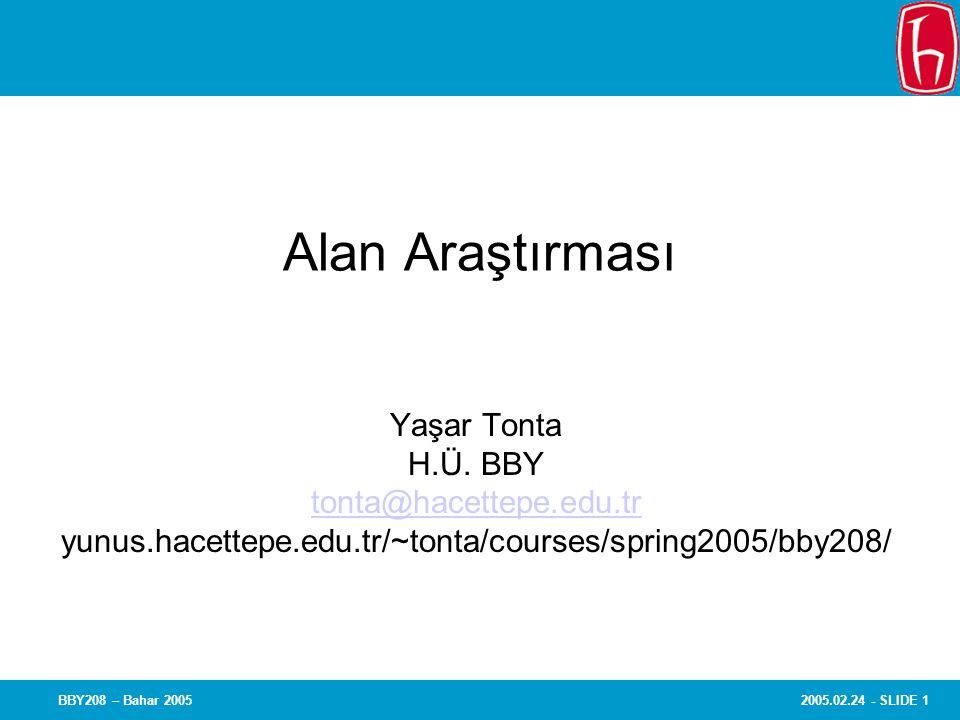 2005.02.24 - SLIDE 1BBY208 – Bahar 2005 Alan Araştırması Yaşar Tonta H.Ü.