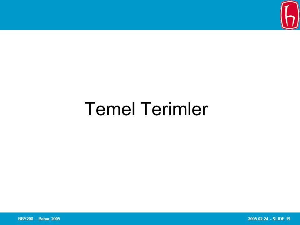 2005.02.24 - SLIDE 19BBY208 – Bahar 2005 Chapter 10 Qualitative Field Research Temel Terimler