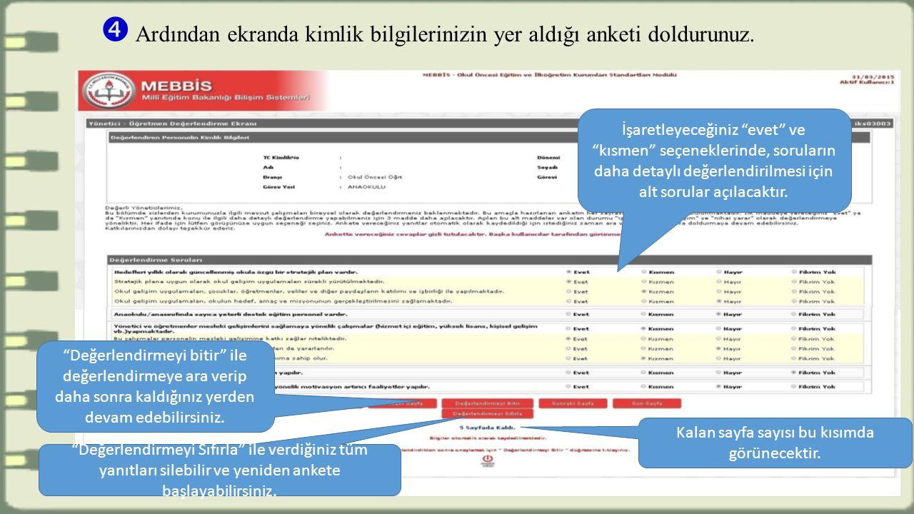  Ardından ekranda kimlik bilgilerinizin yer aldığı anketi doldurunuz.