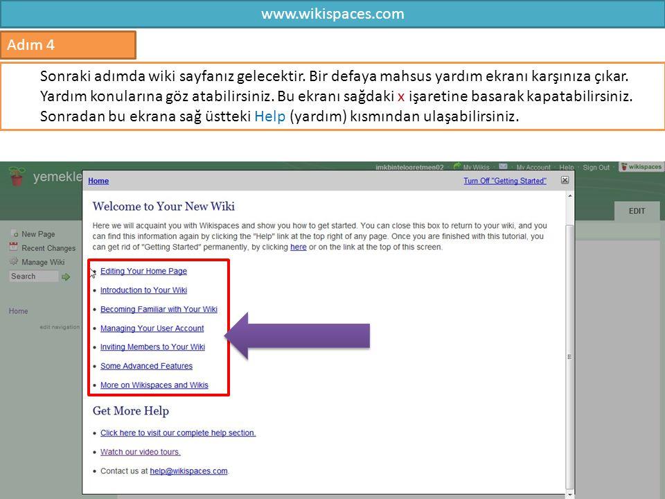 www.wikispaces.com 4 Adım 4 Sonraki adımda wiki sayfanız gelecektir. Bir defaya mahsus yardım ekranı karşınıza çıkar. Yardım konularına göz atabilirsi