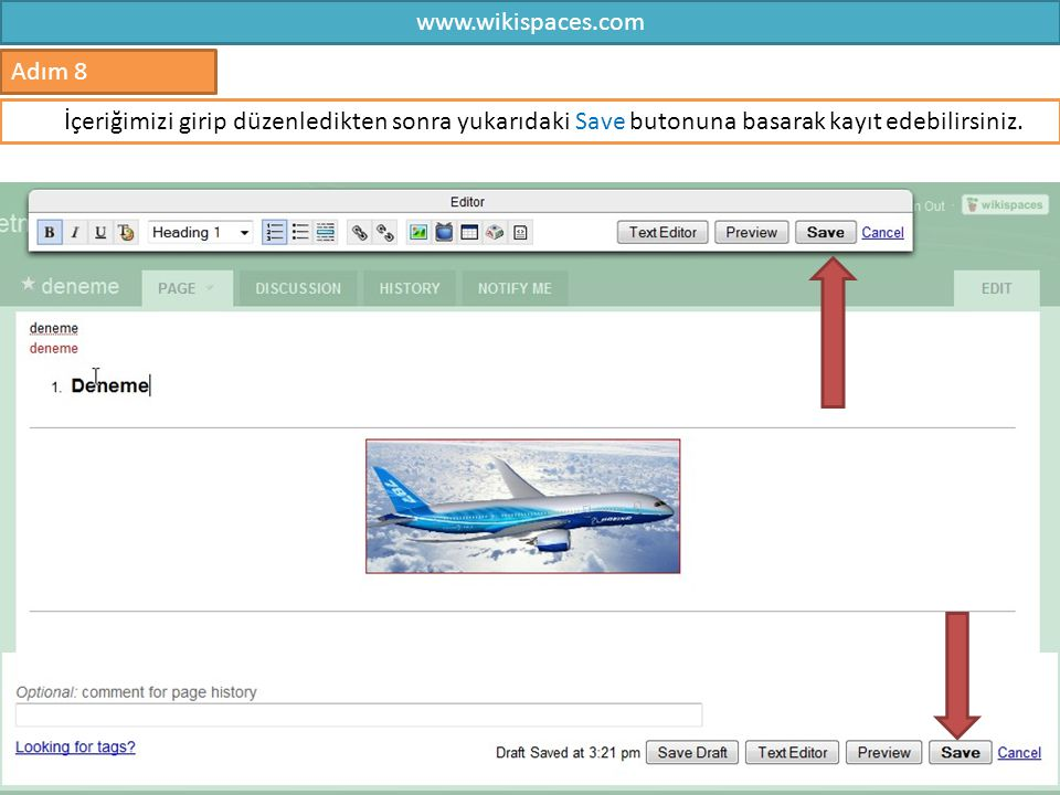 www.wikispaces.com 8 Adım 8 İçeriğimizi girip düzenledikten sonra yukarıdaki Save butonuna basarak kayıt edebilirsiniz.