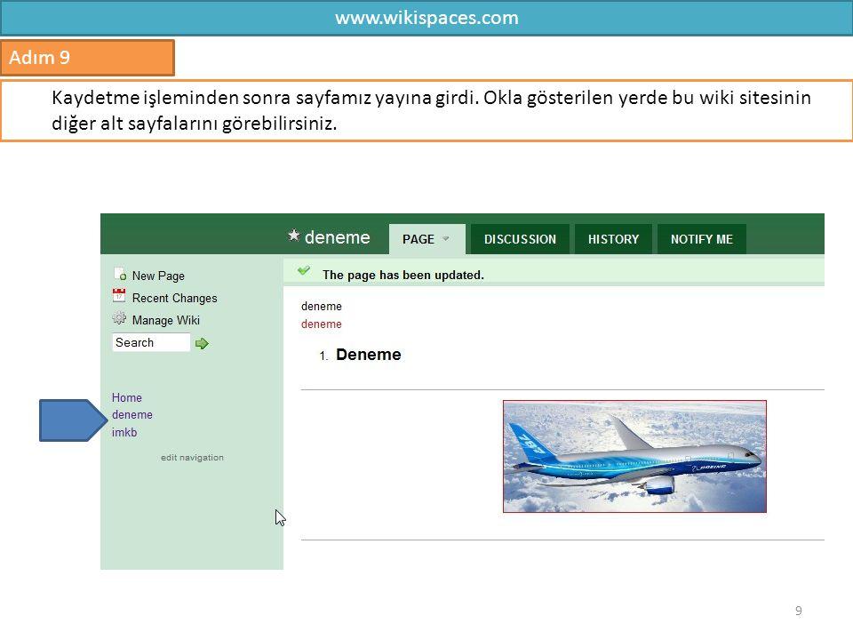 www.wikispaces.com 9 Adım 9 Kaydetme işleminden sonra sayfamız yayına girdi. Okla gösterilen yerde bu wiki sitesinin diğer alt sayfalarını görebilirsi