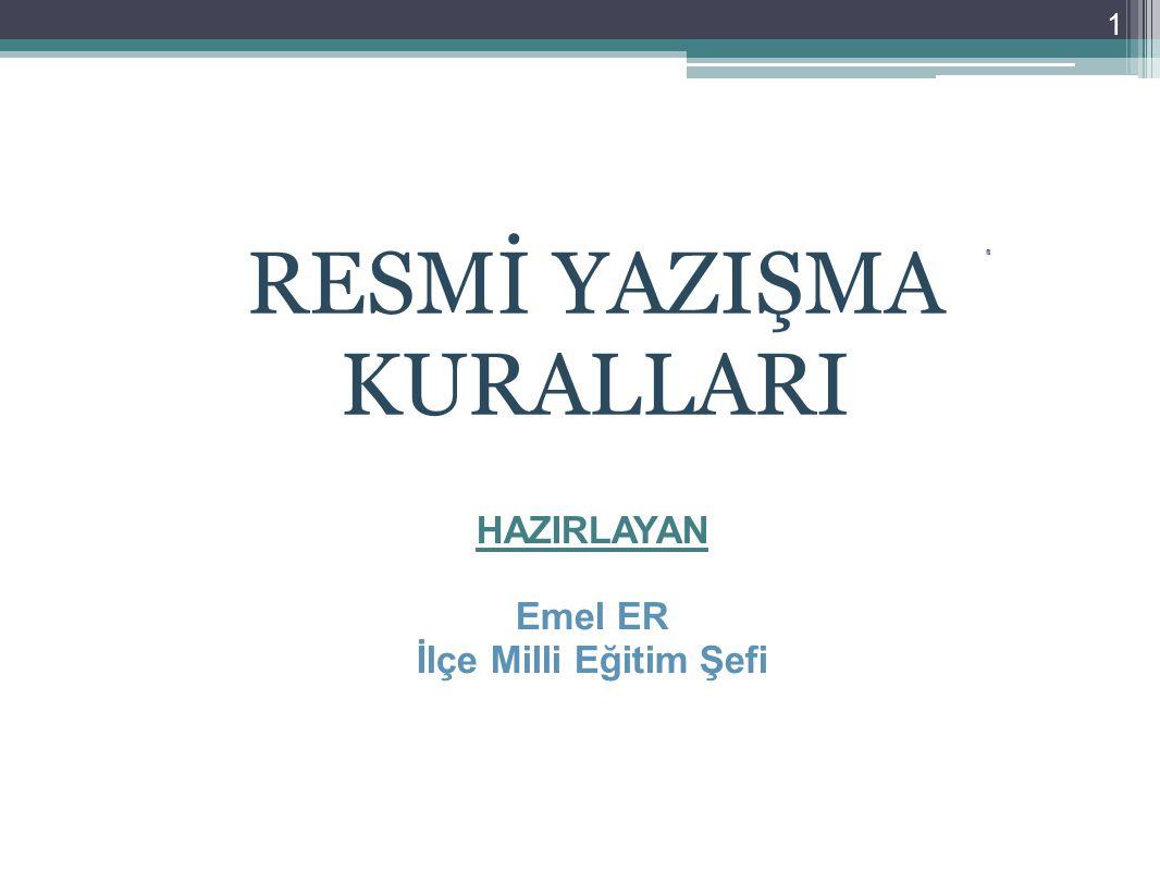 2 RESMİ YAZIŞMA KURALLARI DEĞİŞTİ 17.02.1994 ve 1994/4 sayılı genelge ile uygulanan Resmi yazışma kuralları yürürlükten kaldırıldı.