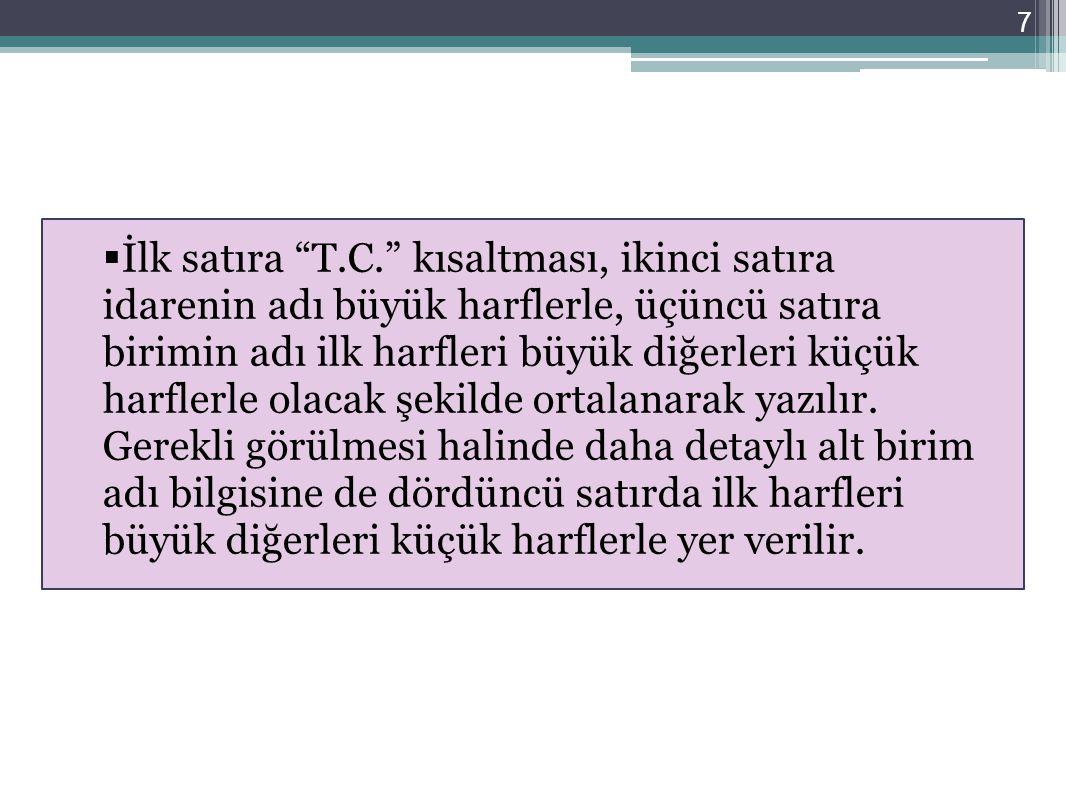 48 Yazı Türk Dil Kurumunca çıkartılan İmla kılavuzu ve sözlüğünde yer alan yazım kurallarına uygun, duru bir Türkçe ve kısa cümlelerle yazılmalıdır.