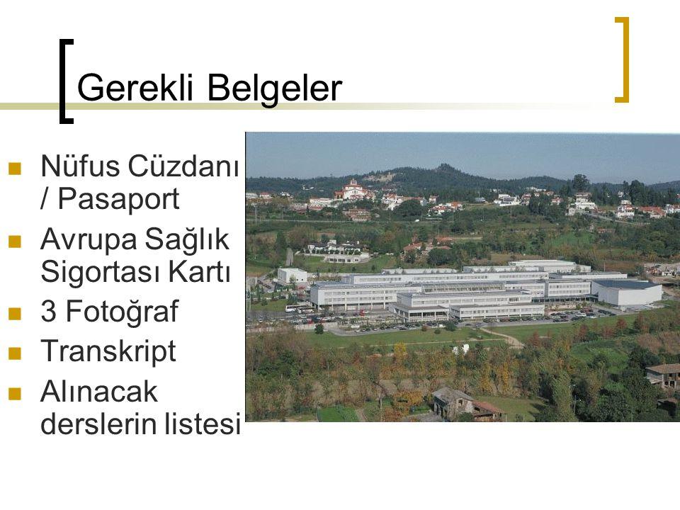 Barınma İmkanları 1 457 yatak kapasiteli iki adet öğrenci konuk evi bulunuyor 973 oda Braga 484 oda Guimarães.