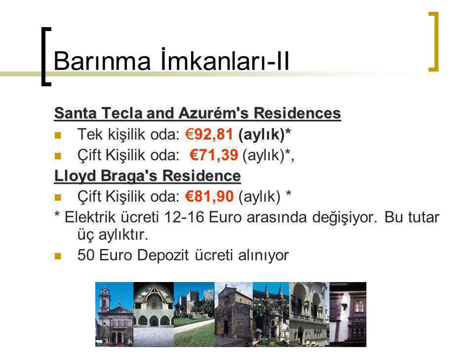 Barınma İmkanları-II Santa Tecla and Azurém's Residences Tek kişilik oda: €92,81 (aylık)* Çift Kişilik oda: €71,39 (aylık)*, Lloyd Braga's Residence Ç