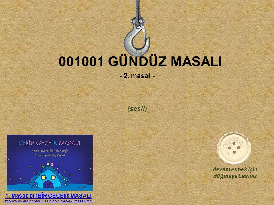 001001 GÜNDÜZ MASALI 1.