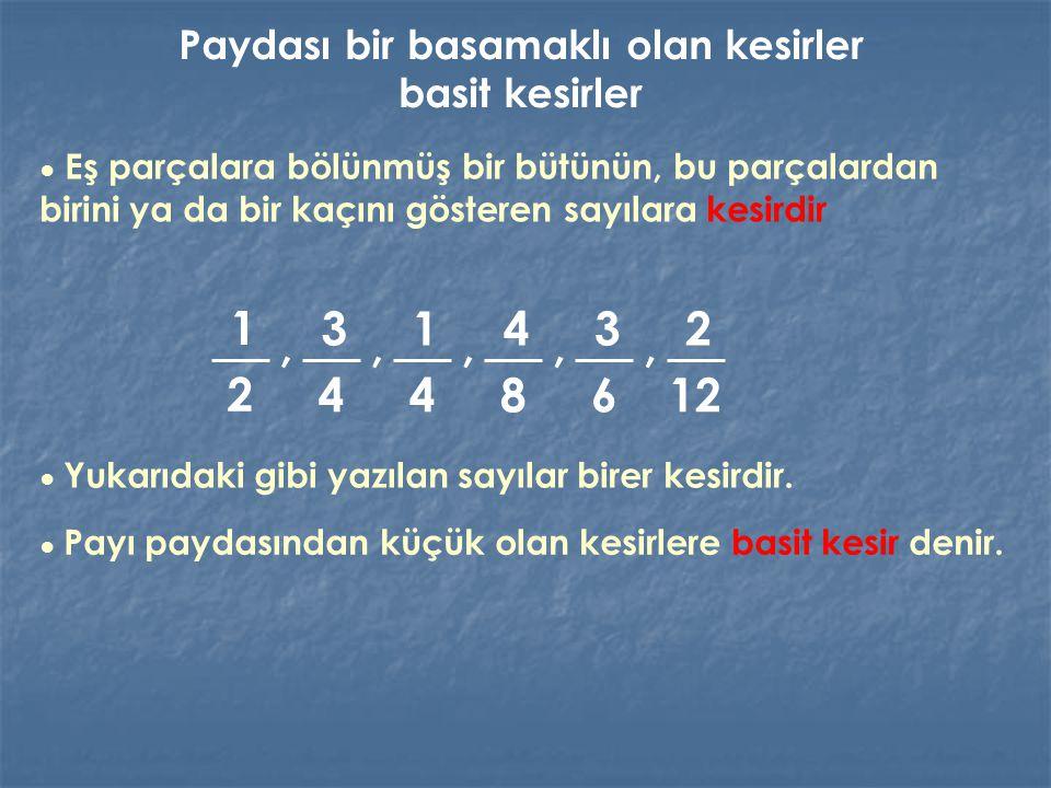 1 4 Kesrin paydası, bütünün kaç eş parçaya bölündüğünü gösterir.
