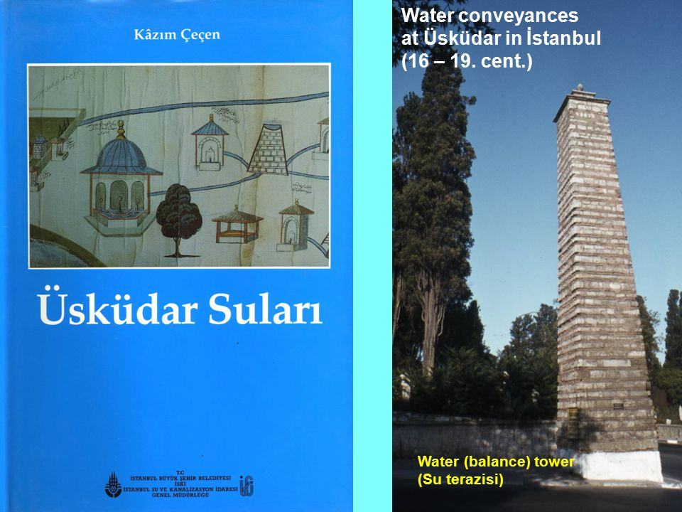 Water (balance) tower (Su terazisi) Water conveyances at Üsküdar in İstanbul (16 – 19. cent.)
