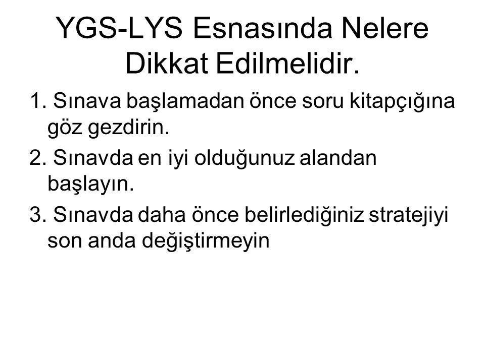 YGS-LYS Esnasında Nelere Dikkat Edilmelidir.1.