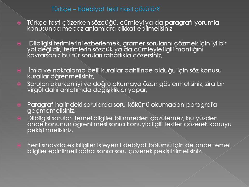 TÜRKÇE DERSİNE AİT SORULARIN ÖZELLİKLERİ  Türkçede anlam bilgisi soruları yoruma, dilbilgisi soruları ise bilgiye dayanır.  Yoruma dayalı sorularda