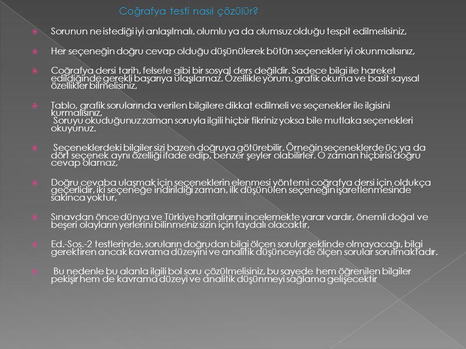 Türkçe – Edebiyat testi nasıl çözülür?  Türkçe testi çözerken sözcüğü, cümleyi ya da paragrafı yorumla konusunda mecaz anlamlara dikkat edilmelisiniz