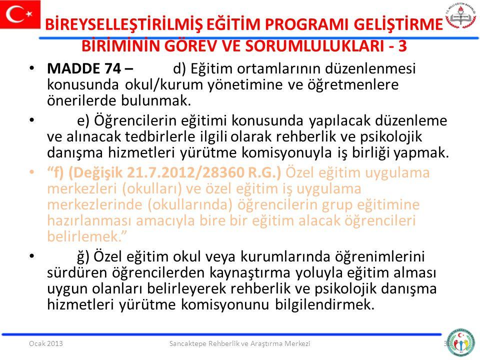 BİREYSELLEŞTİRİLMİŞ EĞİTİM PROGRAMI GELİŞTİRME BİRİMİNİN GÖREV VE SORUMLULUKLARI - 3 MADDE 74 –d) Eğitim ortamlarının düzenlenmesi konusunda okul/kuru