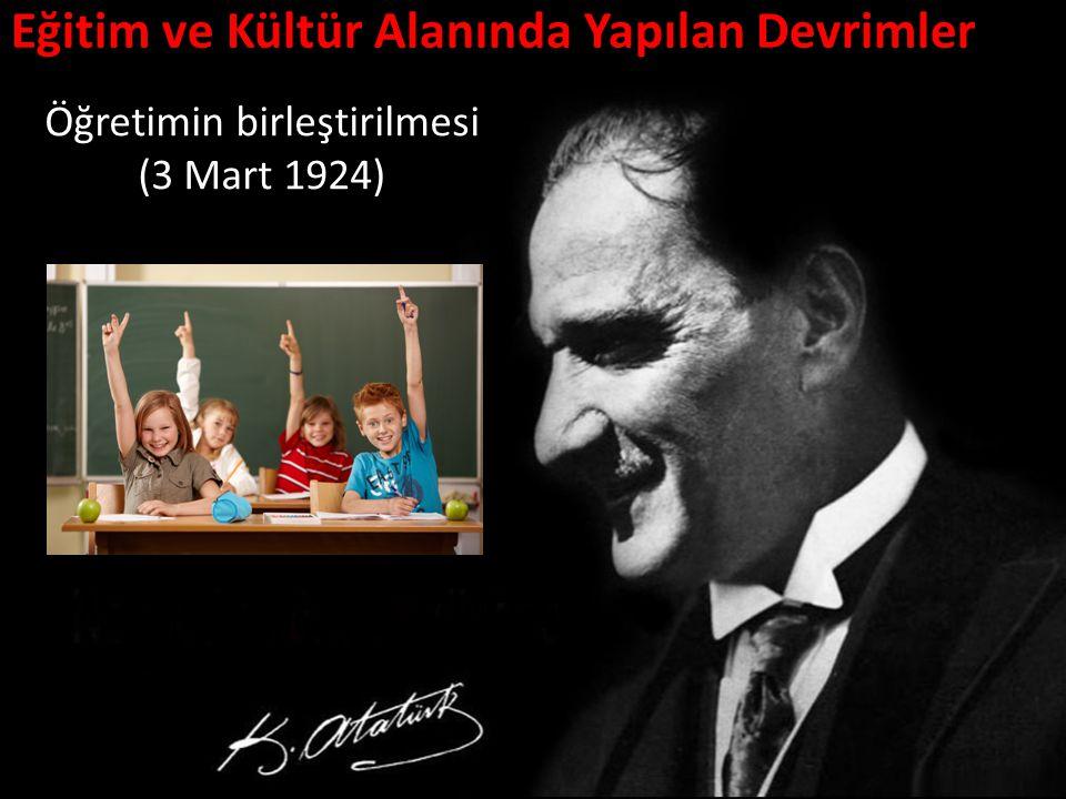 Eğitim ve Kültür Alanında Yapılan Devrimler Öğretimin birleştirilmesi (3 Mart 1924)