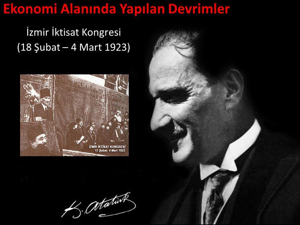 Ekonomi Alanında Yapılan Devrimler İzmir İktisat Kongresi (18 Şubat – 4 Mart 1923)