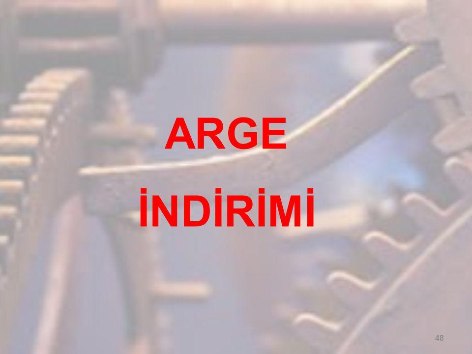 ARGE İNDİRİMİ 48