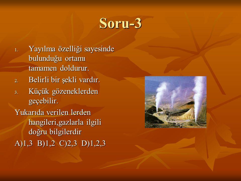 Soru-3 1.Yayılma özelliği sayesinde bulunduğu ortamı tamamen doldurur.