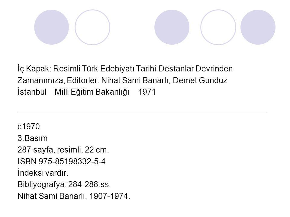 İç Kapak: Resimli Türk Edebiyatı Tarihi Destanlar Devrinden Zamanımıza, Editörler: Nihat Sami Banarlı, Demet Gündüz İstanbul Milli Eğitim Bakanlığı 19