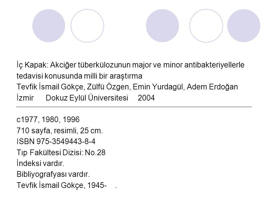 İç Kapak: Akciğer tüberkülozunun major ve minor antibakteriyellerle tedavisi konusunda milli bir araştırma Tevfik İsmail Gökçe, Zülfü Özgen, Emin Yurd