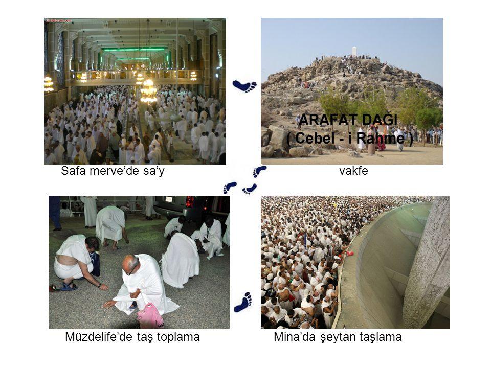 vakfe Müzdelife'de taş toplamaMina'da şeytan taşlama Safa merve'de sa'y