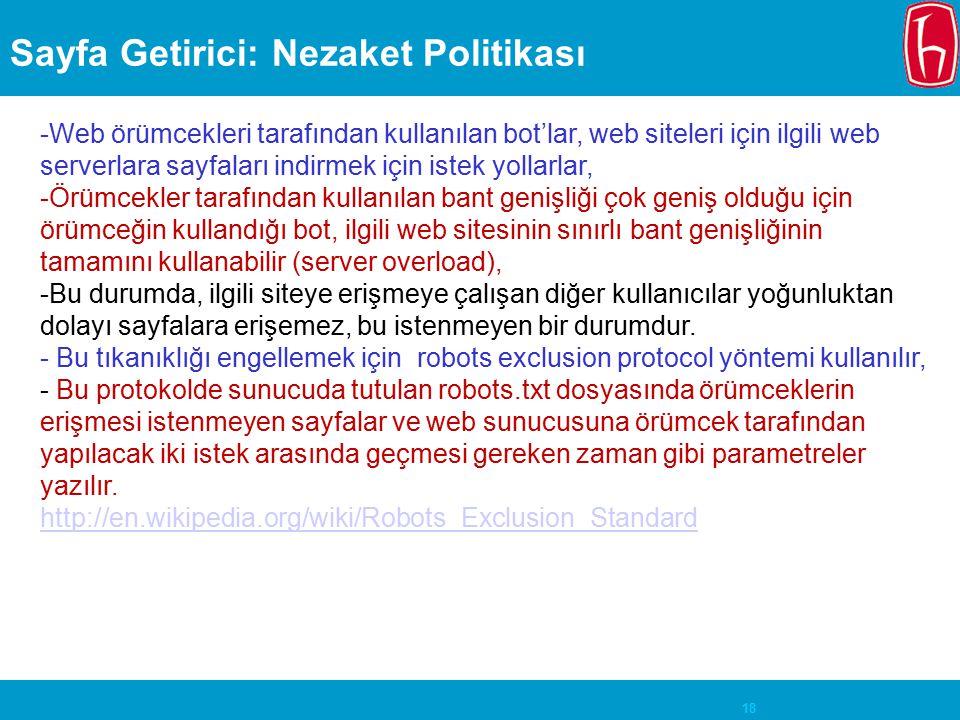 18 Sayfa Getirici: Nezaket Politikası -Web örümcekleri tarafından kullanılan bot'lar, web siteleri için ilgili web serverlara sayfaları indirmek için
