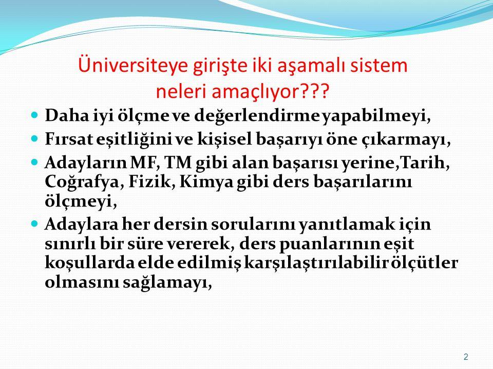 Üniversiteye girişte iki aşamalı sistem neleri amaçlıyor .