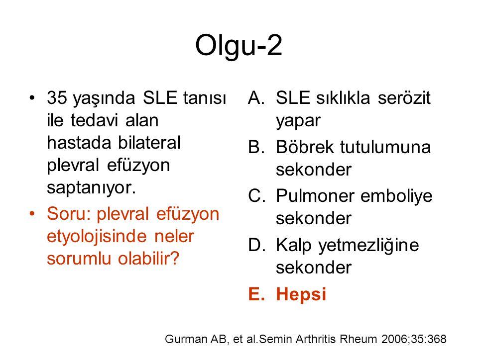 Olgu-2 35 yaşında SLE tanısı ile tedavi alan hastada bilateral plevral efüzyon saptanıyor. Soru: plevral efüzyon etyolojisinde neler sorumlu olabilir?