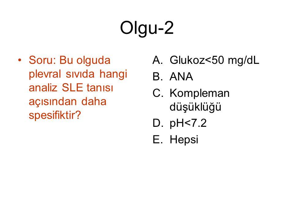 Olgu-2 Soru: Bu olguda plevral sıvıda hangi analiz SLE tanısı açısından daha spesifiktir.