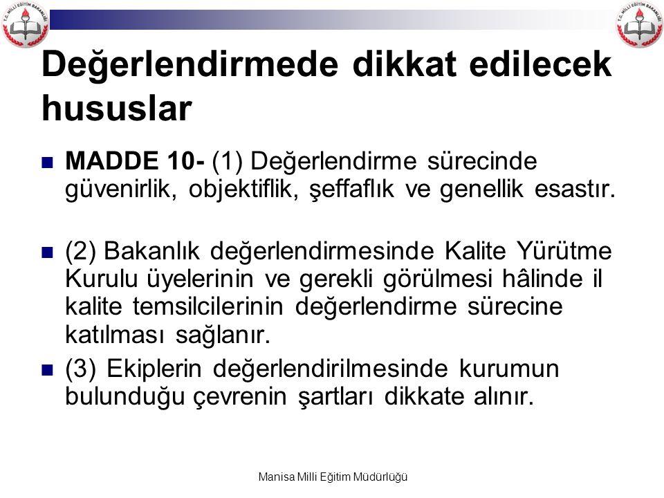 Manisa Milli Eğitim Müdürlüğü Değerlendirmede dikkat edilecek hususlar MADDE 10- (1) Değerlendirme sürecinde güvenirlik, objektiflik, şeffaflık ve gen