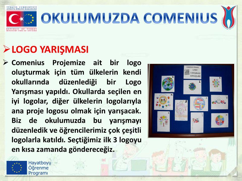  LOGO YARIŞMASI  Comenius Projemize ait bir logo oluşturmak için tüm ülkelerin kendi okullarında düzenlediği bir Logo Yarışması yapıldı. Okullarda s