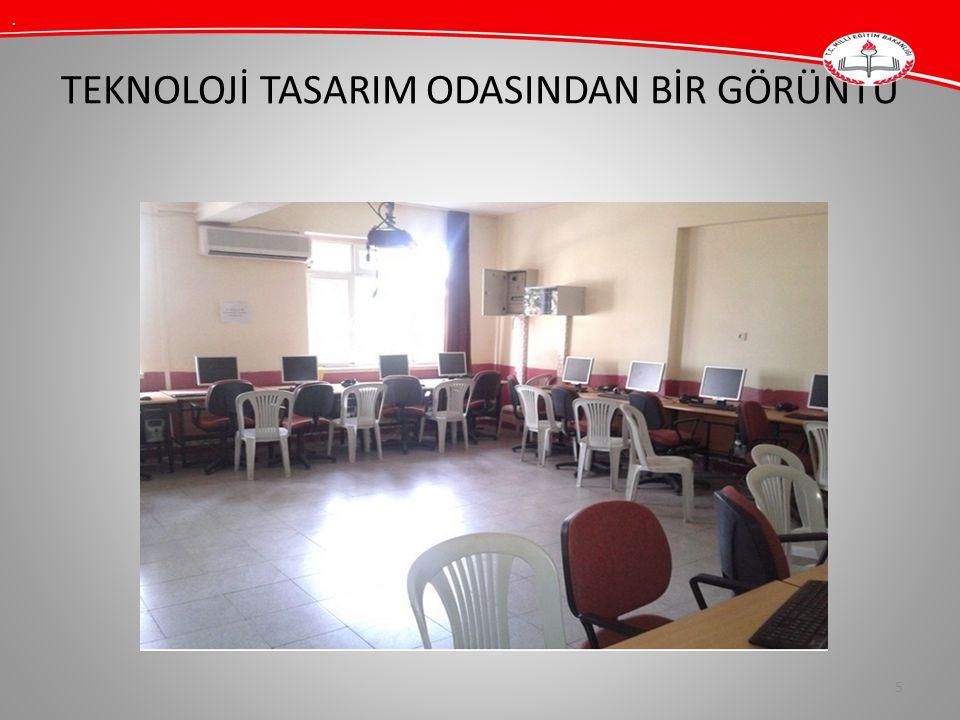 TEKNOLOJİ TASARIM ODASINDAN BİR GÖRÜNTÜ 5.