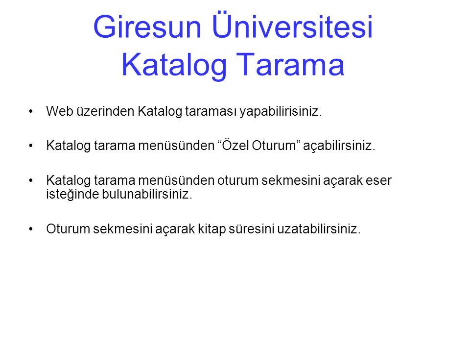 Giresun Üniversitesi Katalog Tarama Web üzerinden Katalog taraması yapabilirisiniz.