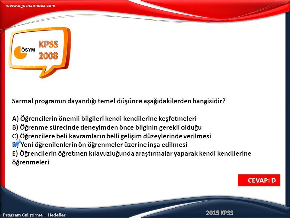 www.oguzhanhoca.com Sarmal programın dayandığı temel düşünce aşağıdakilerden hangisidir? A) Öğrencilerin önemli bilgileri kendi kendilerine keşfetmele