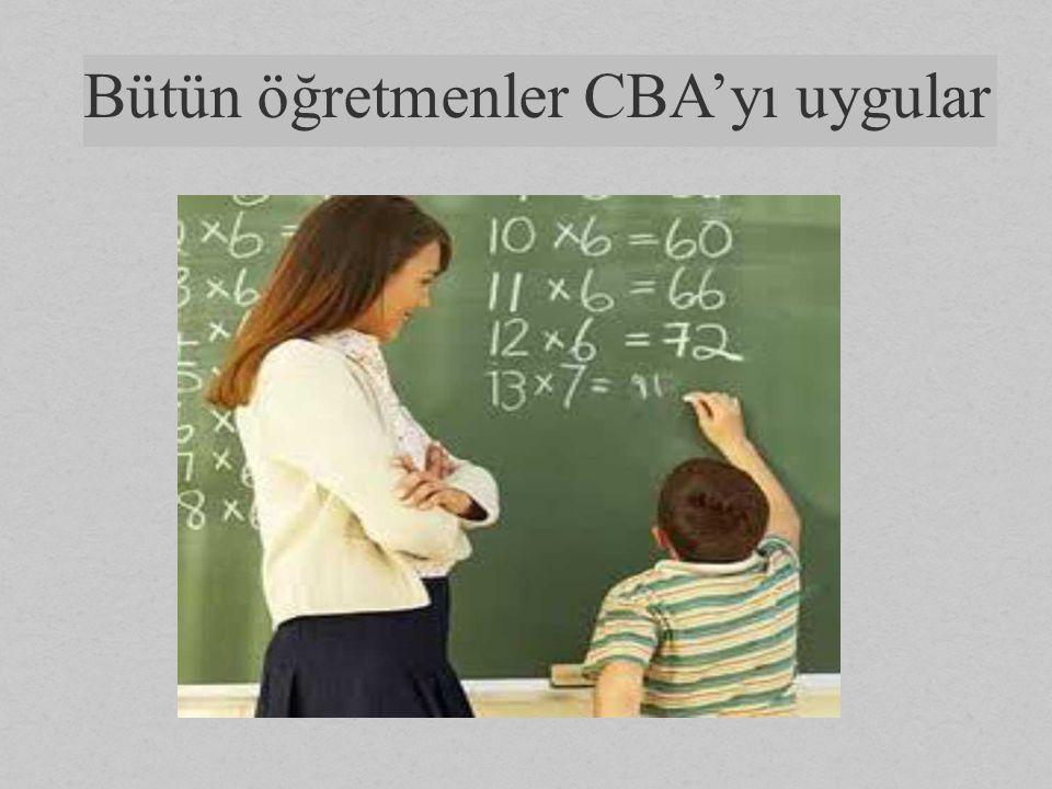 Bütün öğretmenler CBA'yı uygular